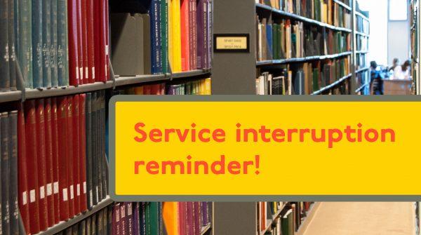 Service Interruption Reminder